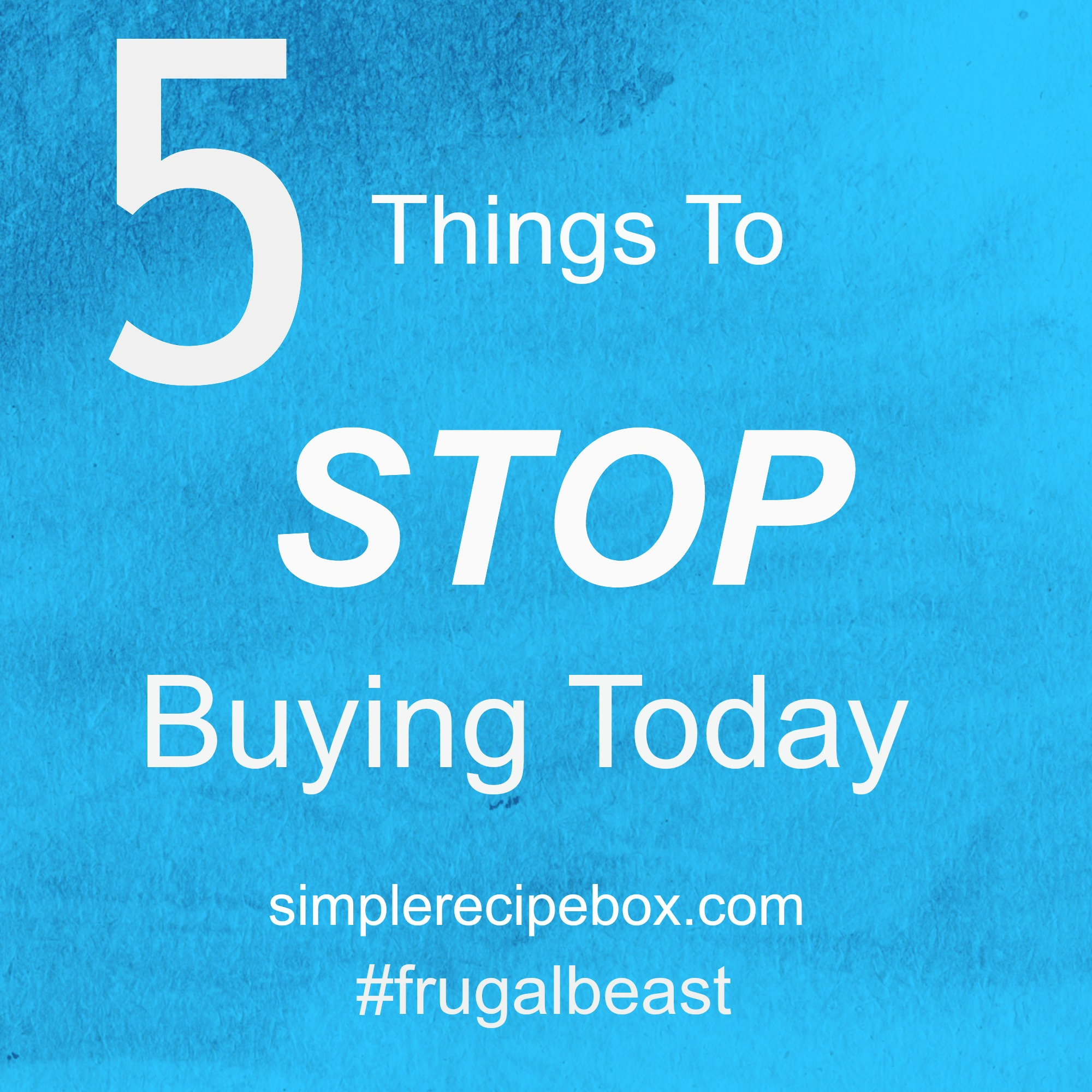 5 things to stop buying